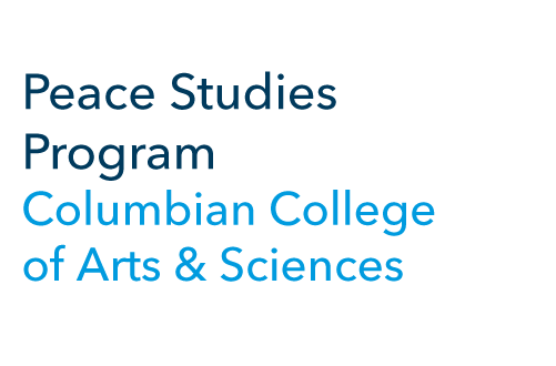 Peace Studies Program Columbian College of Arts & Sciences